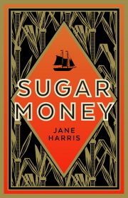 Sugar Money, the new book by Jane Harris