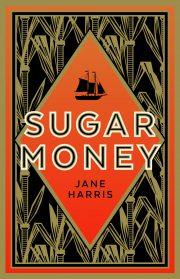 Sugar Money, the new book by Jane Harris